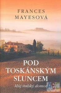 pod toskanskym sluncem kniha